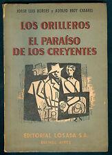 JORGE LUIS BORGES BOOK LOS ORILLEROS - EL PARAISO DE LOS CREYENTES FIRST EDITION