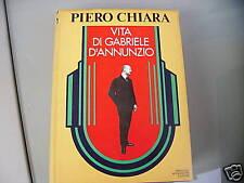 Chiara, Vita di D'ANNUNZIO  Mondadori 1978 DEDICA