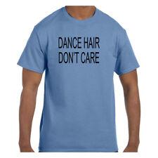Funny Humor Tshirt Dance Hair Don't Care