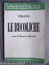 LE BUCOLICHE Virgilio A cura di Francesco Della Corte Mondadori Testi latini