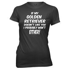 Si mon golden retriever n'est pas comme vous je probablement ne sera pas soit t-shirt femme