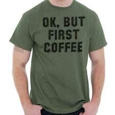 Ok But First Coffee Caffeine Morning Gift Short Sleeve T-Shirt Tees Tshirts