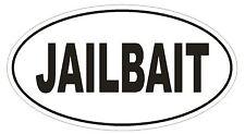 JAILBAIT Oval Bumper Sticker or Helmet Sticker D1777 Euro Oval Funny Gag Prank