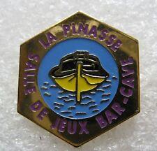 Pin's Salle de Jeux Bar Cave LA PINASSE Un Petit Bateau Boat #E4