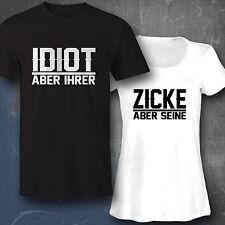 Pärchen Couple Paar Partner Valentinstag Shirt Idiot aber ihrer Zicke aber seine