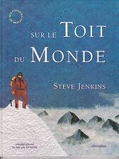 Sur Le Toit Du Monde ¤ Steve Jenkins / A la conquête du Mont Everest
