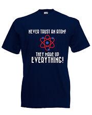 Nerd Big Bang NEVER TRUST AN ATOM Drôle T-shirt Tee T Shirt Homme Unisexe