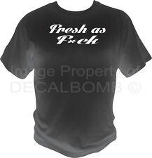 Fresh As F*ck T-Shirt - diesel turbo race blower short sleeve gildan tee