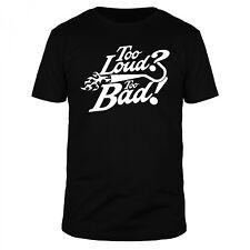 Too loud Too bad Biker Chopper Harley Motorrad Davidson Route 66 Statement Shirt