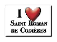 MAGNETS FRANCE - LORRAINE AIMANT I LOVE SAINT ROMAN DE CODIÈRES (GARD)