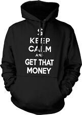 Keep Calm and Get That Money Hustler Pimpin Swag Lyrics Music Hoodie Pullover