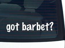 got barbet? DOG BREED FUNNY DECAL STICKER ART WALL CAR CUTE