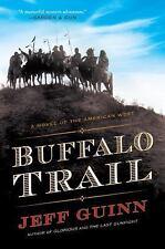 Buffalo Trail: A Novel of the American West (Paperback or Softback)