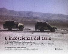 L'incoscenza del tarlo. 1968: Italia, Afghanistan, Kashmi... - Evangelisti Gi...