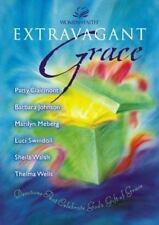 Women of Faith: Extravagant Grace, Devotions That Celebrate God's Gift of Grace