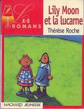 Lily Moon et La Lucarne * T ROCHE *  MAGNARD * Amitié * roman Jeunesses