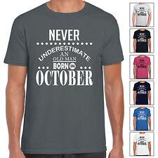 Mai sottovalutare... un vecchio Nati in Ottobre-Uomo T shirt Compleanno Regalo Divertente