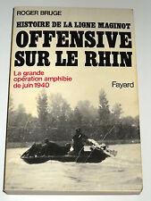 HISTOIRE DE LA LIGNE MAGINOT La grande opération amphibie de juin 1940 / Rhin