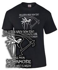 Fun T-Shirt LEBEN NACH DEM TOD ? FASS MEIN WOHNMOBIL AN Camping Camper Wohnwagen