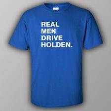 Funny T-shirt REAL MEN DRIVE HOLDEN ute Commodore Astra Torana