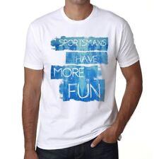 Sportsmans Have More Fun Homme T-shirt Blanc Cadeau D'anniversaire 00531