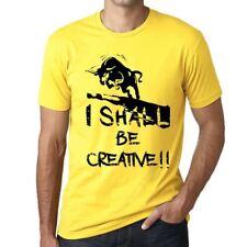 I Shall Be Creative Uomo Maglietta Giallo Regalo Di Compleanno 00379