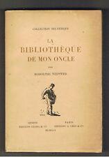 LA BIBLIOTHEQUE DE MON ONCLE RODOLPHE TOEPFFER  1919