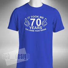 MI ci vollero 70 anni a sembrare COSI 'BELLA T-Shirt Divertente 70th. regalo compleanno