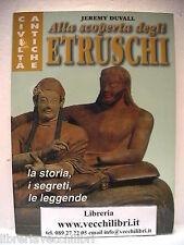 ALLA SCOPERTA DEGLI ETRUSCHI Jeremy Duvall Storia Archeologia Scavi archeologici