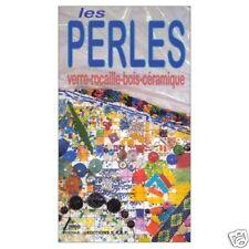 Livre Les perles Verre Rocaille Bois Céramique /O7