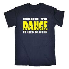 Born to BREAK DANCE costrette a lavorare da Uomo T-shirt Tee Regalo di Natale che balla danza