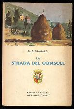 TIBALDUCCI GINO LA STRADA DEL CONSOLE L'EMILIA SEI 1954 COLLANA ITALIA I° EDIZ.