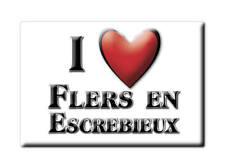 MAGNETS FRANCE - AQUITAINE SOUVENIR AIMANT I LOVE FLERS EN ESCREBIEUX (NORD)