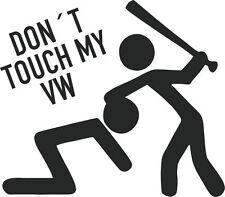 Don´t touch my VW - Aufkleber Sticker, Vinyl, Decal Folie Schriftzug Logo