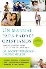 Un Manual Para Padres Cristianos: 50 Estrategias Para Todas las Etapas de la Vid