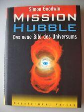 Mission Hubble Das neue Bild des Universums von Simon Goodwin 1996 Teleskop