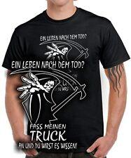 T-Shirt LEBEN NACH DEM TOD ? FASS MEINEN TRUCK AN Tuning Trucker LKW Fahrer FUN