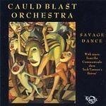"Cauld Blast Orchestra - Savage Dance (music from show ""Jock Tampsons Bairns"