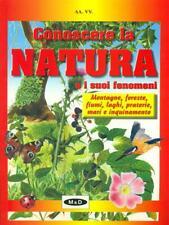 CONOSCERE LA NATURA E I SUOI FENOMENI  AA VV. M&D 2000