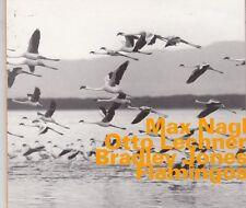 MAX NAGL / OTTO LECHNER / BRADLEY JONES - flamingos CD