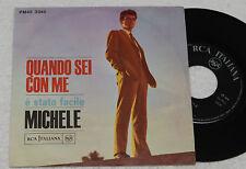 """MICHELE:7""""-QUANDO SEI CON ME-1°STAMPA ORIGINALE EX"""