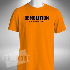 Demolition It's What I Do Mens T-Shirt Funny Demo Man Work Labourer Topman Job