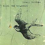 Tracy Bonham - Blink the Brightest (2005)  CD  NEW/SELED  SPEEDYPOST