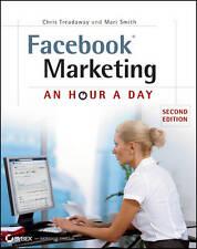Facebook Marketing: An Hour a Day by Mari Smith, Chris Treadaway (Paperback,...