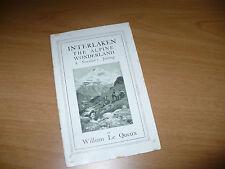 GUIDA TURISTICA INTERLAKEN THE ALPINE WONDERLAND BY WILLIAM LE QUEUX 1933