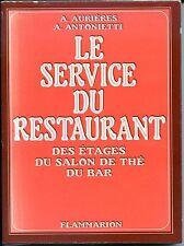 LE SERVICE DU RESTAURANT, DES ETAGES, DU SALON DE THE, DU BAR - 1979