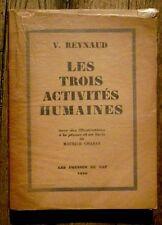 Les trois activités humaines,Reynaud,Chabas,dedicacé , 1928,Presses du Cap,