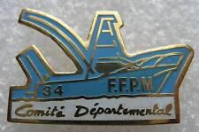 Pin's FFPM Comité dpt Federation Pecheur des mer Bateau #368