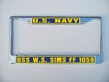 USS W.S. SIMS DE 1059 FF 1059 License Plate Frame USN Military U S Navy