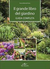 Il grande libro del giardino. Guida completa (Fausta Mainardi Fazio) | De Vecchi